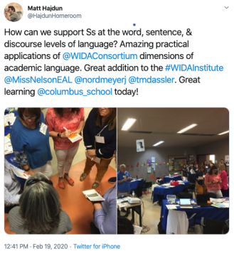screenshot of a tweet from by Hajdun, with two images of people at a gathering, that says, How can we support students at the word, sentence and discourse levels of language? Amazing practical applications of WIDA Consortium dimensions of academic language. Great addition to the WIDA Institute. Great learning at Columbus School today!