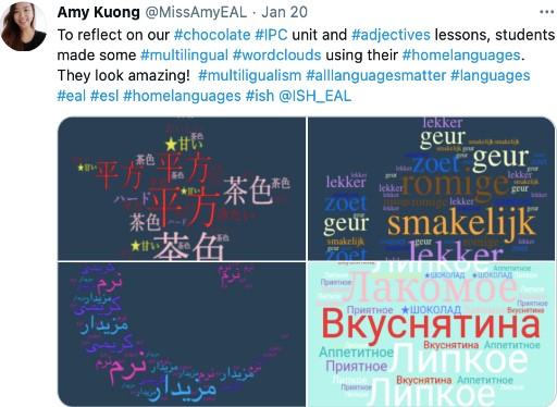 "A tweet from Amy Luong says, ""To reflect on our chocolate IPC unit and adjectives lessons, students made some multilingual word clouds using their home languages. They look amazing!"" Image shows four examples of word clouds created in various home languages."